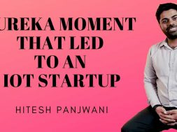 An IoT (Internet of Things) Startup Inspirational Story- Hitesh Panjwani