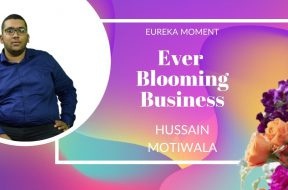 Hussain Motiwala- Ever Blooming Business